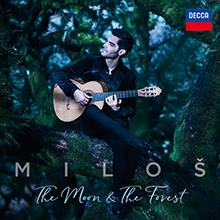 Milos Karadaglic The Moon & The Forest